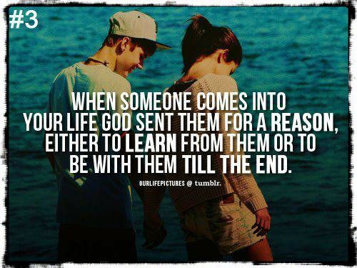 Dating sayings when someone comes into your life god