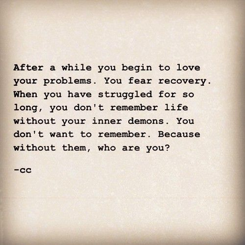 Depression Recovery Quotes after a whole you begin to love