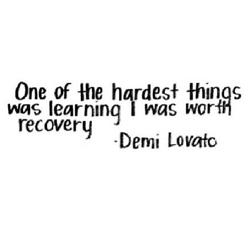 Depression Recovery Quotes one of the hardest things was learning i was worth
