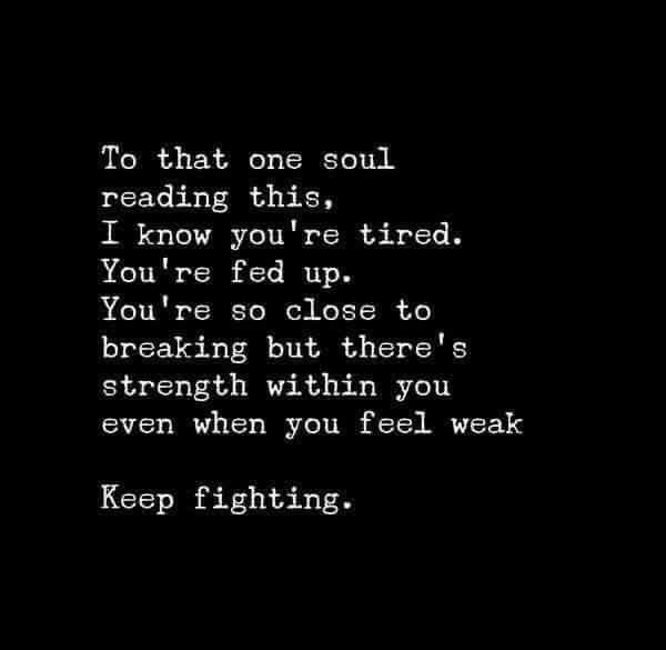 Depression Recovery Quotes to that one soul reading this i know