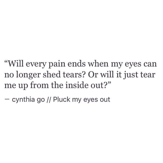 Depression Recovery Quotes will every pain ends when my eyes