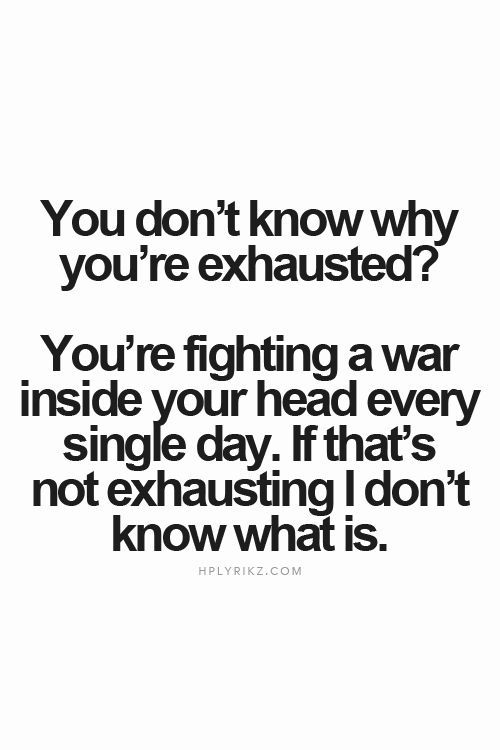 Depression Recovery Quotes you don't know why you're exhausted