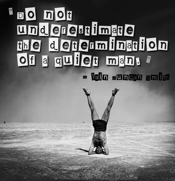 Determination Quotes do not underestimate the determination