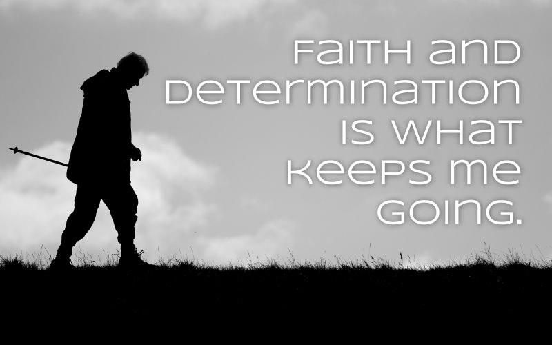 Determination Quotes faith and determination is what keeps