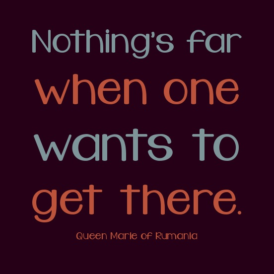 Determination Quotes nothings far when one wants to get there