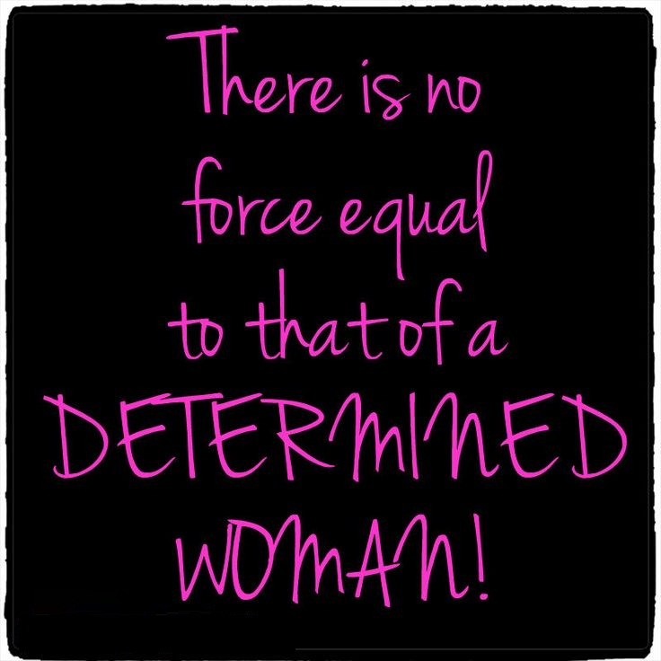 Determination Quotes there is no force equal to that of a