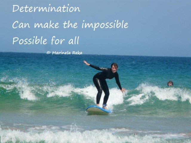 Determination sayings determination can make the impossible possible of