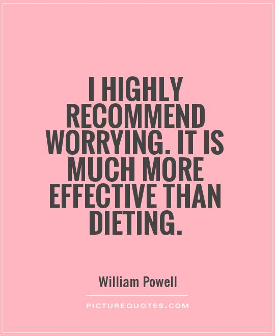 Diet sayings i highly recommend