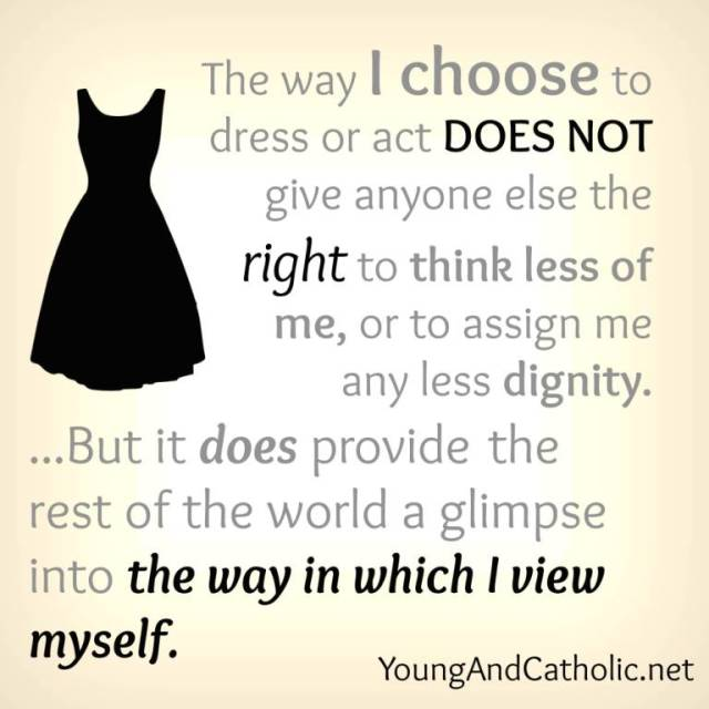 Dignity Sayings the way i choose to dress or act does not give anyone else the right