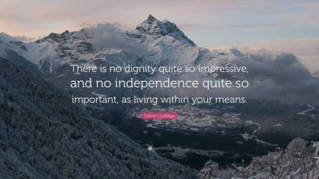 Dignity Sayings there is no dignity quite so impressive and no independence quite so important as living