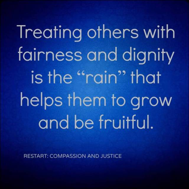 Dignity Sayings treating others with fairness and dignity is the rain that helps them to grow and be fruitful