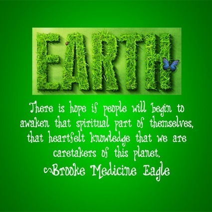 Earth Day Quotes earth there is hope is people will begin to awaken