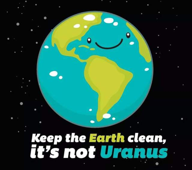 Earth Day Quotes keep the earth clean it's not Uranus