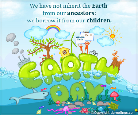 Earth Day Quotes we have not inherit the earth from our ancestors