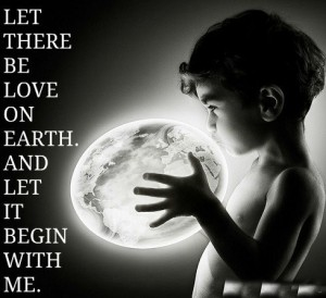 Earth Day Sayings let there be love on earth