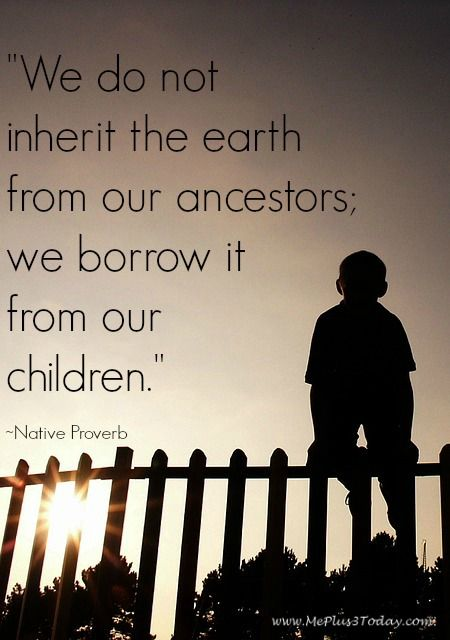 Earth Day Sayings we do of inherit the earth