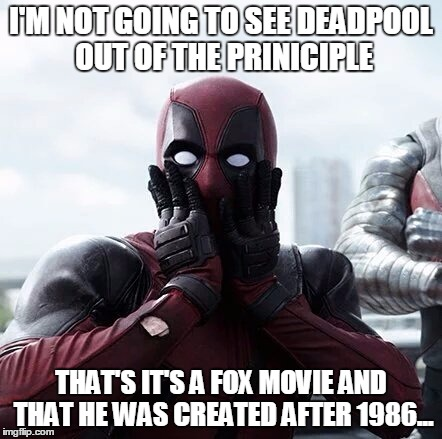 Funny Deadpool Meme I'm Not Going To See Deadpool Out Of The Principle