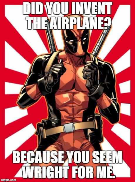 Funny Deadpool Memes Did You Invent The Airplane