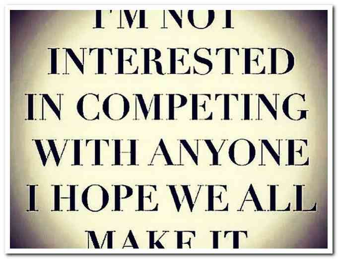 Ghetto Quotes I'm not interested in competing with anyone