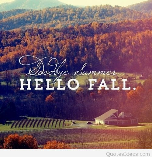 Goodbye Summer Quotes goodbye summer ... hello fall