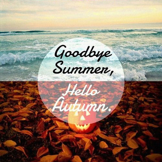 Goodbye Summer Quotes goodbye summer hello autumn