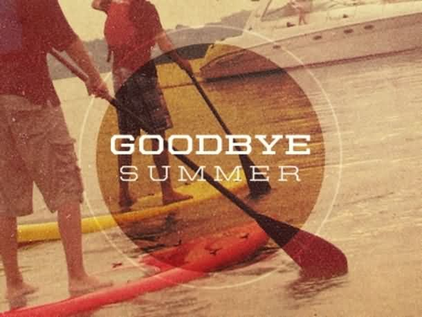 Goodbye Summer Quotes goodbye summer. (2)