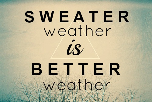 Goodbye Summer Quotes sweater weather is better weather