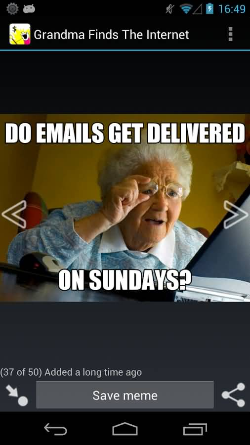 Grandma Internet Memes Do Emails Get Delivered On Sundays