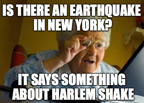 Grandma Internet Memes Is There An Earthquake In New York