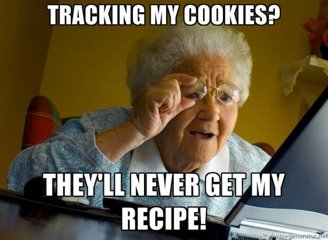 Grandma Memes Tracking My Cookies They'll Never Get My Recipe!