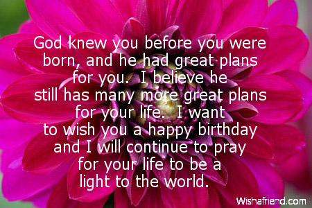 Happy Birthday Quotes god knew you before you were born and he had great