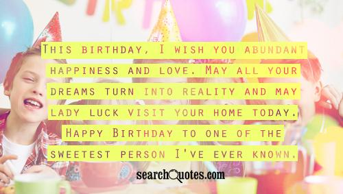 Happy Birthday Quotes this birthday i wish you abundant