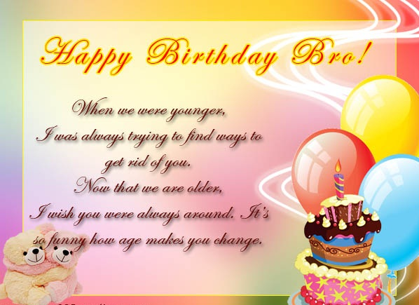 Happy Birthday Sayings happy birthday bro when we were