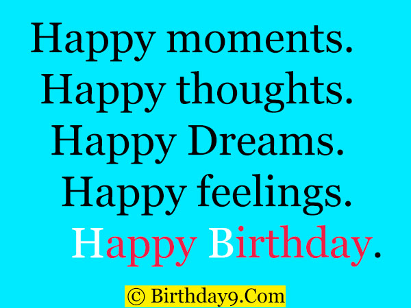 Happy Birthday Sayings happy moments happy thoughts happy dreams