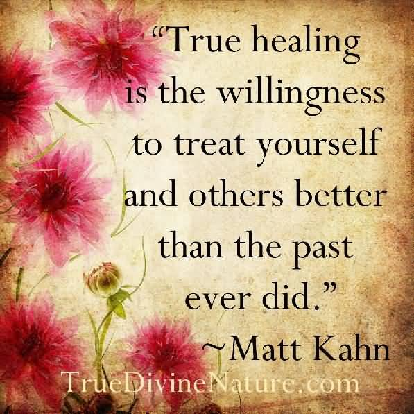 Healing Quotes true healing is the willingness