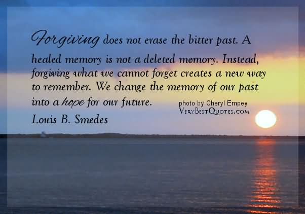 Healing Sayings forgiving does not erase the