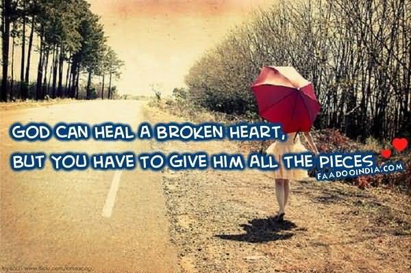 Healing Sayings god can heal a broken heart