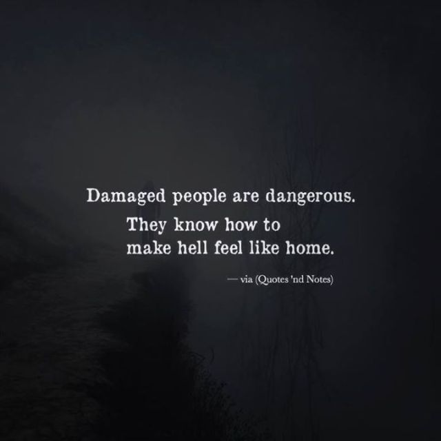 Hell Sayings damaged people are dangerous