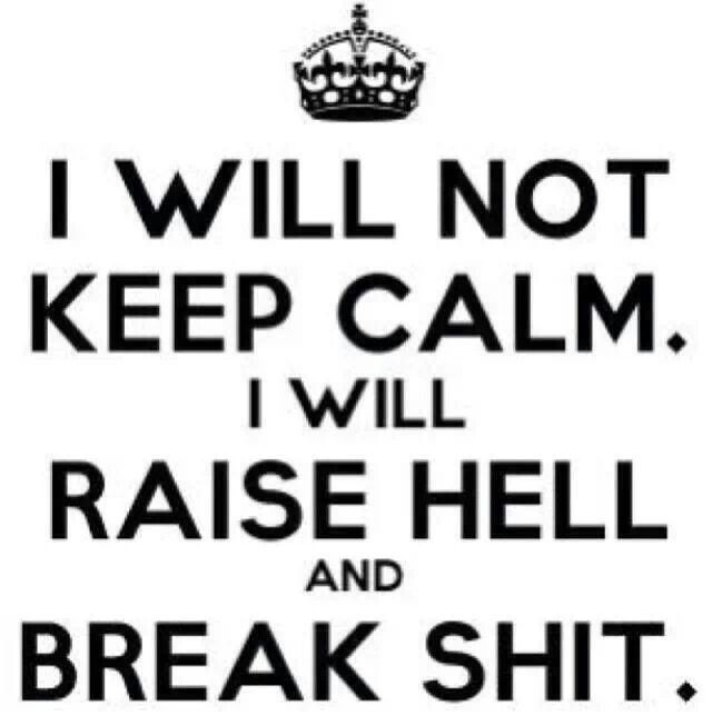 Hell Sayings i will not keep calm i will