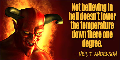Hell Sayings not believing in hell does not