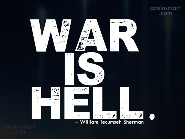 Hell Sayings war is hell.