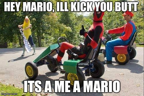 Hey Mario, Ill Kick You Butt Its A Me A Mario Funny Deadpool Meme
