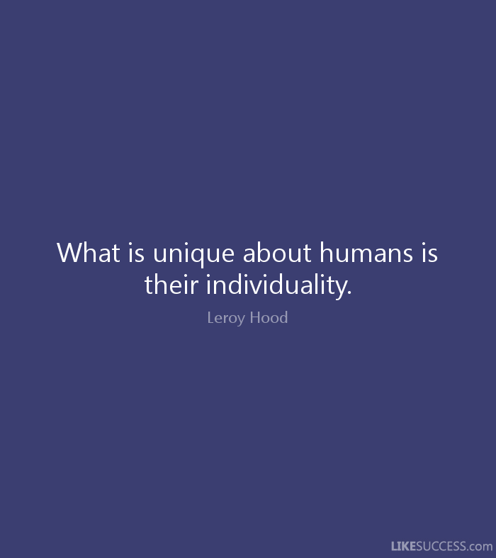 Hood Quotes what is unique about humans is their individuality