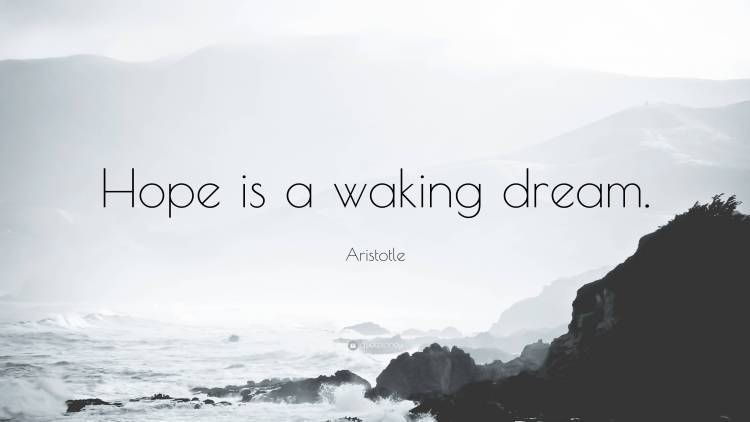 Hope Quotes Hope is a walking dream