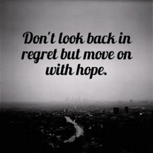 Hope Quotes don't look back in regret