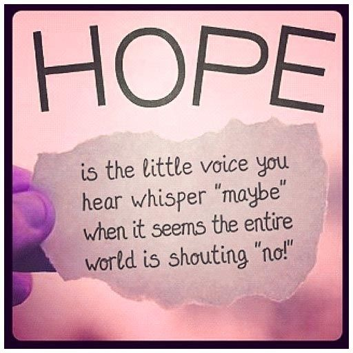 Hope Quotes hope is the little voice you hear whisper
