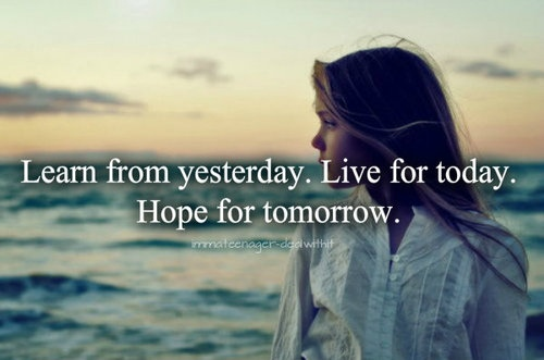 Hope Quotes learn from yesterday live for today
