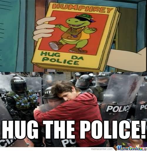 Hug Memes Hug the police