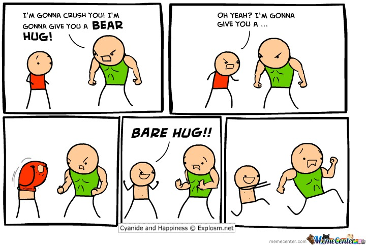 I m gonna crush you im gonna give you a bear hug Funny Hug Meme