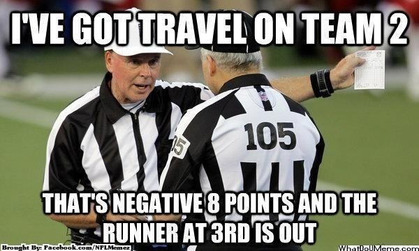 I've got travel on team 2 that's negative 8 point and American Football Meme